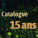 Catalogue de nos 15 ans