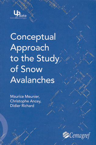 Conceptual approach to the study of snow - Maurice Meunier, Christophe Ancey, Didier Richard - Irstea