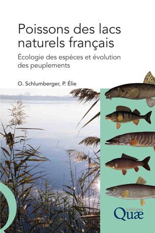 Poissons des lacs naturels francais - Olivier Schlumberger, Pierre Elie - Éditions Quae