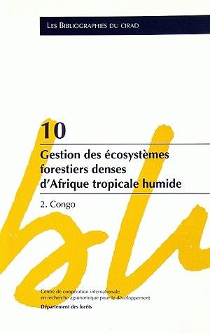 Gestion des écosystèmes forestiers denses d'Afrique tropicale humide - Bernard Dupuy, Joel Loumeto, Isabelle Amsallem, Catherine Gérard, Robert Nasi - Cirad