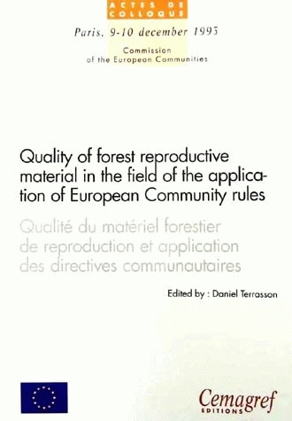 Quality of forest reproductive material in the field of the application of European Community rules -  - Irstea