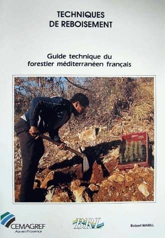 Reforestation techniques - Robert Marill - Irstea
