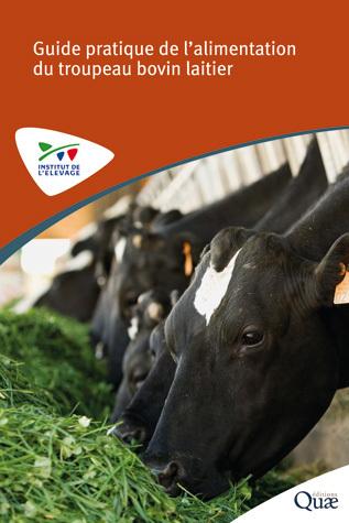 Guide pratique de l'alimentation du troupeau bovin laitier -  - Éditions Quae