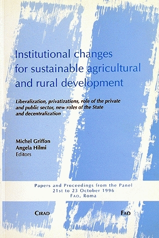Institutional Changes for Sustainable Agricultural and Rural Development - Angela Hilmi, Michel Griffon - Cirad
