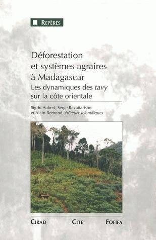 Déforestation et systèmes agraires à Madagascar -  - Cirad