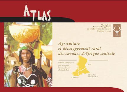Atlas. Agriculture et développement rural des savanes d'Afrique centrale -  - Cirad