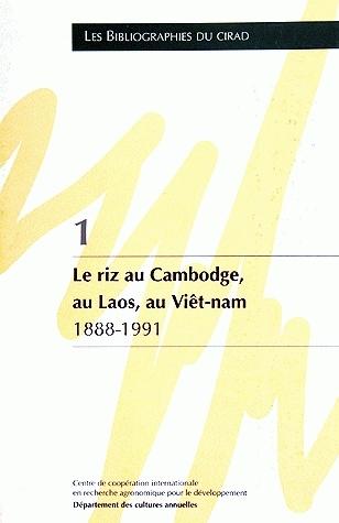 Le riz au Cambodge, au Laos, au Vietnam - Nicole Tran Minh - Cirad