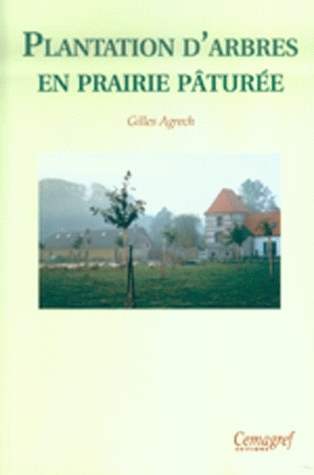 Planting of trees on grazed grasslands - Gilles Agrech - Irstea