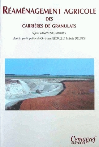 Agricultural rehabilitation of gravel quarries - Sylvie Vanpeene-Bruhier - Irstea
