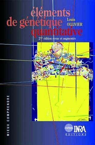 Elements De Genetique Quantitative 2 E Edition Revue Et Augmentee Louis Ollivier Ean13 9782759212064 Librairie Quae Des Livres Au Coeur Des Sciences