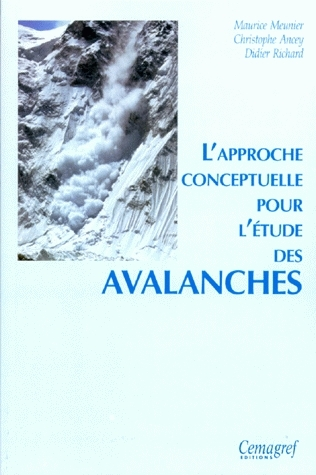 Conceptual approach to the study of snow - Christophe Ancey, Didier Richard, Maurice Meunier - Irstea
