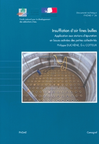 Fine-bubble diffusion. Application for activated sludge wastewater treatment plants in small communities - Philippe Duchène, Éric Cotteux - Irstea