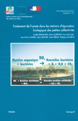 Traitement de l'azote dans les stations d'épuration biologique des petites collectivités - Gaëlle Deronzier, Sylvie Schétrite, Yvan Racault, Alain Liénard, Jean-Pierre Canler - Irstea