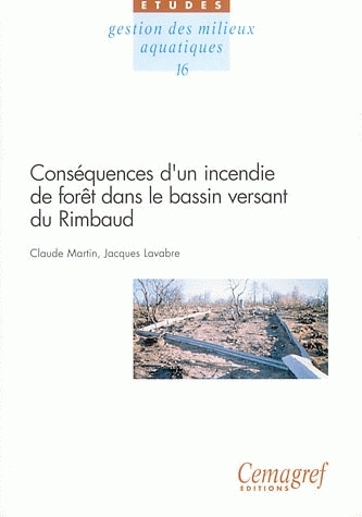 Consequences of forest fires in the watershed of the Rimbaud - Claude Martin, Jacques Lavabre - Irstea