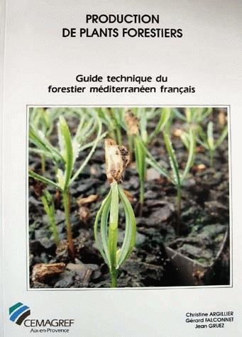 Production of forest seedlings - Christine Argillier, Gérard Falconnet, Jean Gruez - Irstea
