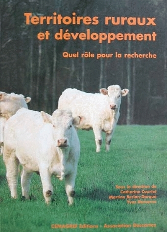 Rural territories and development.  What role should research play?  - Martine Berlan-Darqué, Yves Demarne, Catherine Courtet - Irstea