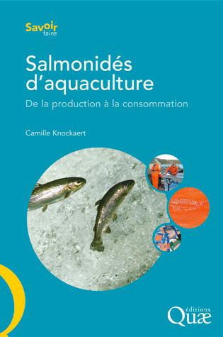 Salmonidés d'aquaculture - Camille Knockaert - Éditions Quae