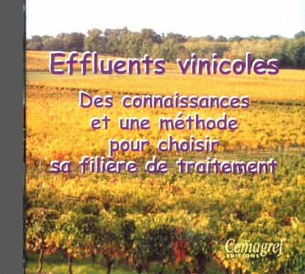 Treatment of wine production waste.  Know-how and method for choosing a treatment - Alain Desenne, Francis Macary, Bernard Monzié, Philippe Mouquot - Irstea