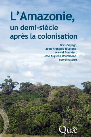 L'Amazonie, un demi-siècle après la colonisation -  - Éditions Quae