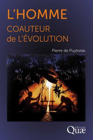 L'homme coauteur de l'Évolution - Pierre de Puytorac - Éditions Quae