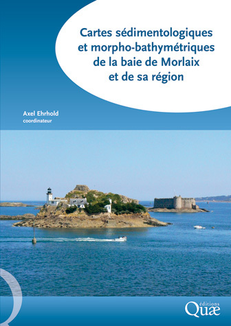 Sedimentological and Morpho-Bathymetric Maps of the Bay of Morlaix and its Region -  - Éditions Quae