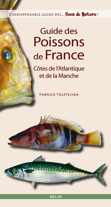 Guide des poissons de France - Fabrice Teletchea - Belin