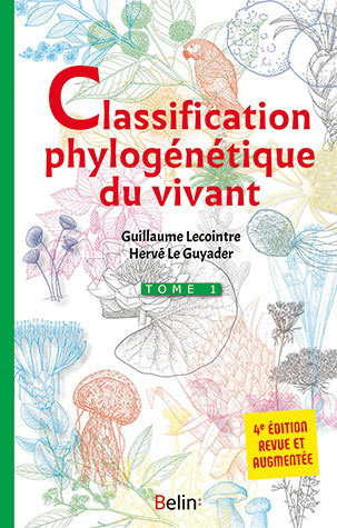 La classification phylogénétique du vivant - Guillaume Lecointre, Hervé Le Guyader - Belin