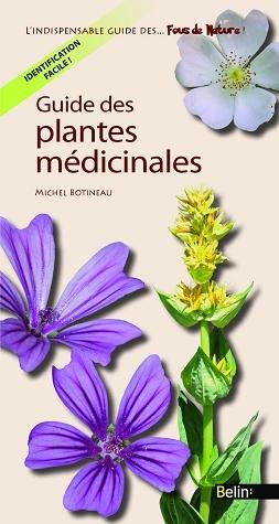Guide des plantes médicinales - Michel Botineau - Belin