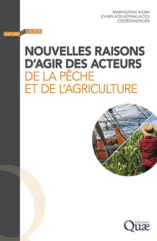 New reasons for agriculture and fisheries' stakeholders to take action -  - Éditions Quae