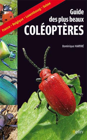 Guide des plus beaux coléoptères - Dominique Martiré - Belin