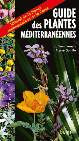 Guide des plantes méditerranéennes - Guilhan Paradis, Hervé Gomila - Belin