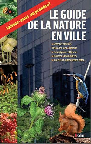 Le guide de la nature en ville - Guillaume Eyssartier - Belin