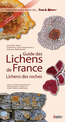 Guide des lichens de France - Juliette Asta, Chantal Van Haluwyn, Michel Bertrand - Belin
