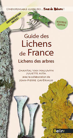 Guide des lichens de France - Chantal Van Haluwyn, Juliette Asta - Belin