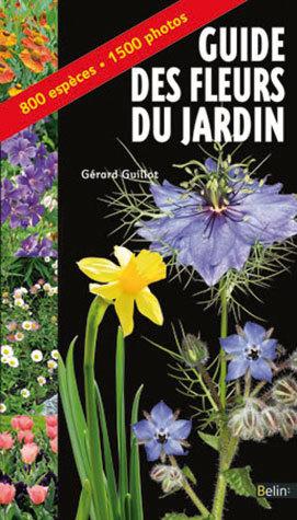 Guide des fleurs du jardin - Gérard Guillot - Belin