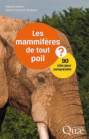 Mammals of All Kinds  - Patrick Haffner, Audrey Savouré-Soubelet - Éditions Quae