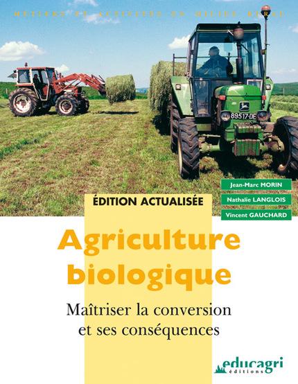 Agriculture biologique - Nathalie Langlois, Vincent Gauchard - Educagri