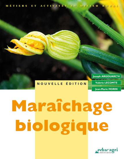 Maraîchage biologique - Valérie Lecomte, Joseph Argouarch, Jérôme Morin - Educagri