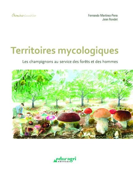 Territoires mycologiques - Jean Rondet, Fernando Martinez-Pena - Educagri