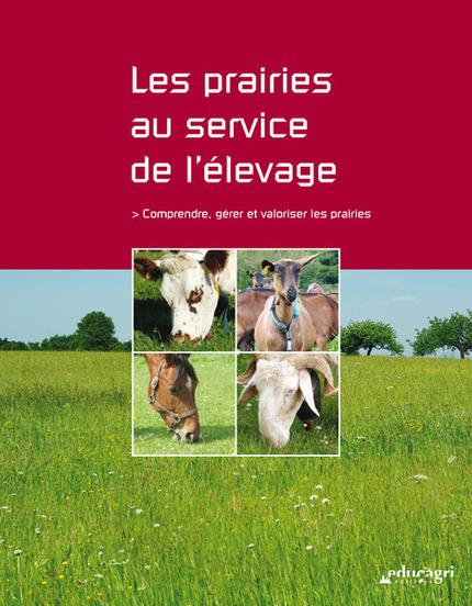 Les prairies au service de l'élevage -  Collectif - Educagri