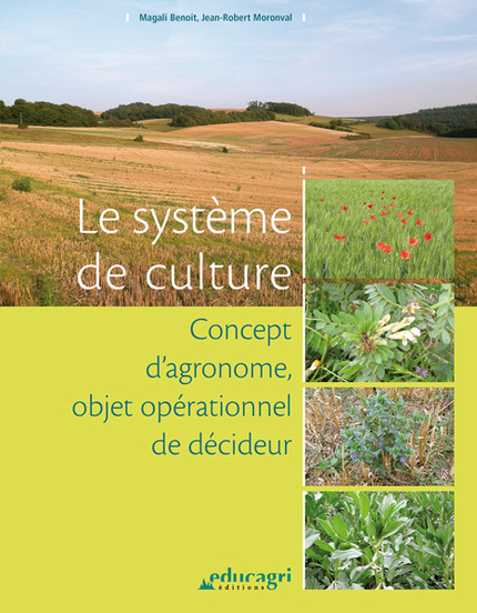 Le système de culture - Magali Benoit, Jean-Robert Moronval - Educagri