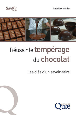 How to Temper Chocolate  - Isabelle Christian - Éditions Quae
