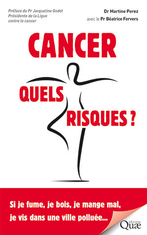 Cancer: what are the risks? - Martine  Perez  - Éditions Quae