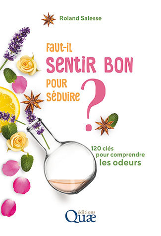 Is Seduction Reliant on Smelling Good? - Roland Salesse - Éditions Quae