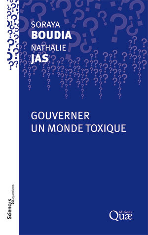 Governing a toxic world - Soraya Boudia, Nathalie Jas - Éditions Quae