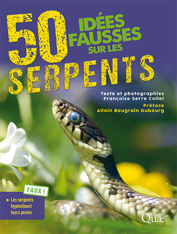 Fifty false ideas about snakes - Françoise Serre Collet - Éditions Quae