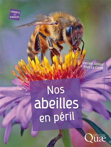 Nos abeilles en péril - Vincent Albouy, Yves Le Conte - Éditions Quae
