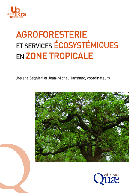 Agro-forestry and ecosystem services in tropical areas  -  - Éditions Quae