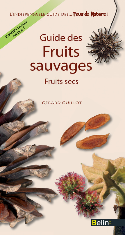 Guide des fruits sauvages  - Gérard Guillot - Belin