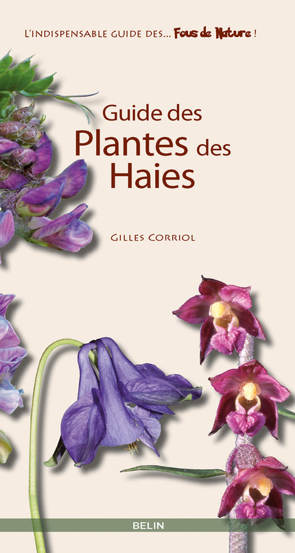 Guide des plantes des haies - Gilles  Corriol - Belin
